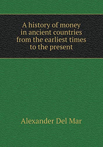 9785518479838: A History of Money in Ancient Countries from the Earliest Times to the Present