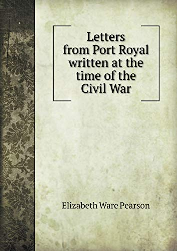 9785518480377: Letters from Port Royal Written at the Time of the Civil War