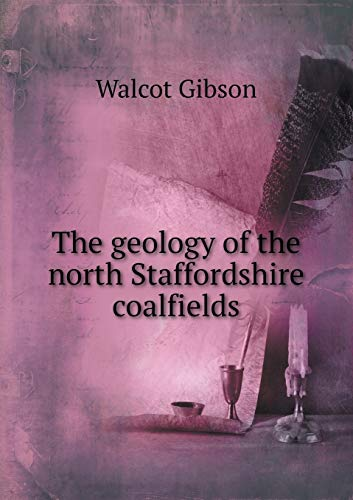 9785518482289: The Geology of the North Staffordshire Coalfields