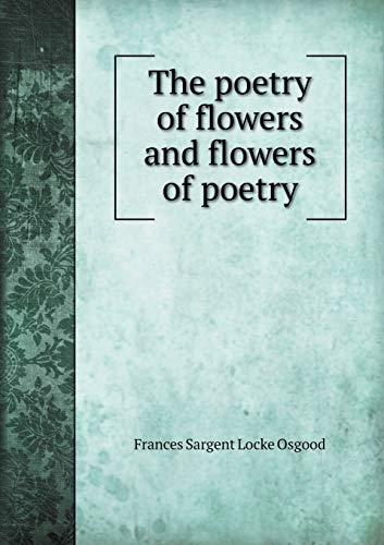 The Poetry of Flowers and Flowers of Poetry (Paperback)