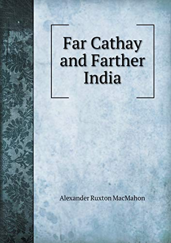 9785518484276: Far Cathay and Farther India