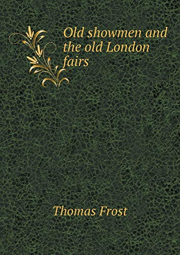 9785518485228: Old Showmen and the Old London Fairs