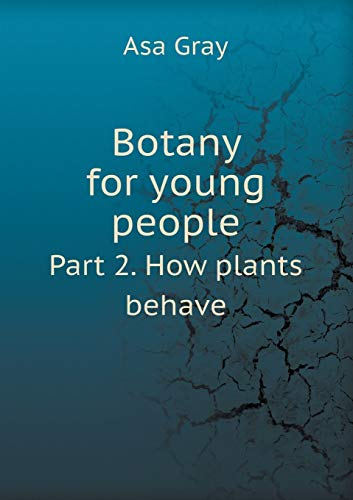 9785518487314: Botany for Young People Part 2. How Plants Behave