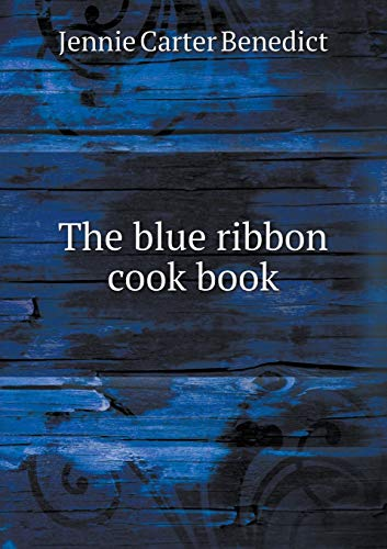 9785518487499: The Blue Ribbon Cook Book