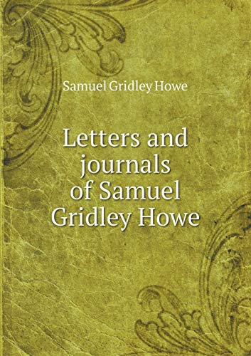 9785518487949: Letters and Journals of Samuel Gridley Howe