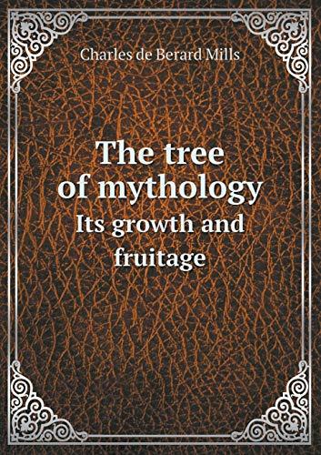 9785518488663: The Tree of Mythology Its Growth and Fruitage