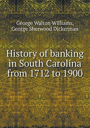 History of banking in South Carolina from: George Walton Williams,
