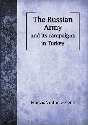9785518489714: The Russian Army and Its Campaigns in Turkey