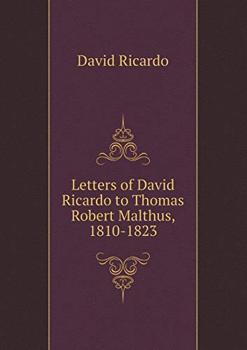 9785518489820: Letters of David Ricardo to Thomas Robert Malthus, 1810-1823