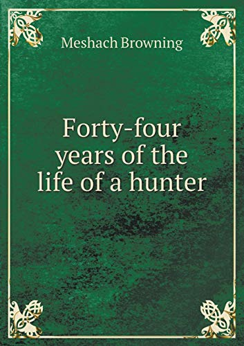 9785518492448: Forty-Four Years of the Life of a Hunter