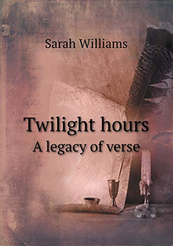 9785518492721: Twilight Hours a Legacy of Verse