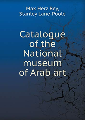 9785518495173: Catalogue of the National Museum of Arab Art