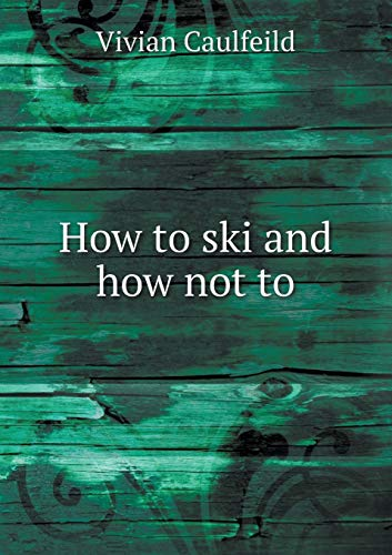 How to ski and how not to: Caulfeild Vivian