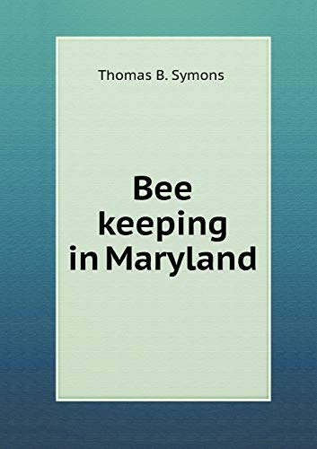 Bee keeping in Maryland (Paperback): Thomas B. Symons
