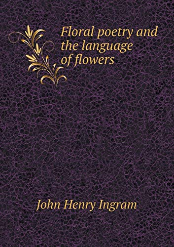Floral Poetry and the Language of Flowers: Ingram, John Henry