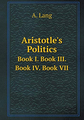 9785518498587: Aristotle's Politics Book I. Book III. Book IV. Book VII
