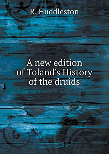 9785518499584: A New Edition of Toland's History of the Druids