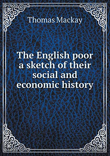 9785518500785: The English poor a sketch of their social and economic history