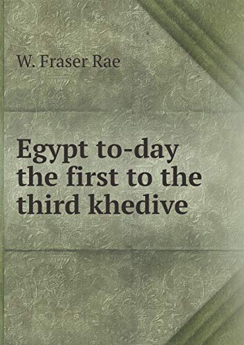 9785518500921: Egypt To-Day the First to the Third Khedive