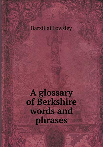 9785518503021: A glossary of Berkshire words and phrases