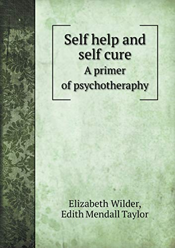 9785518505278: Self help and self cure A primer of psychotheraphy