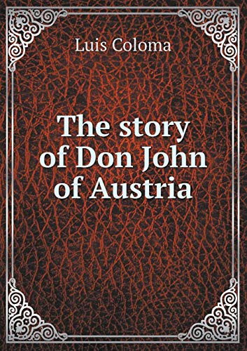 9785518506640: The story of Don John of Austria