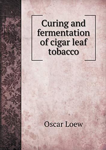 9785518510326: Curing and fermentation of cigar leaf tobacco