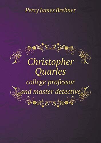 9785518511392: Christopher Quarles college professor and master detective