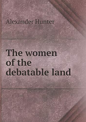 9785518511705: The women of the debatable land