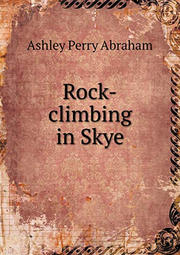 Rock-climbing in Skye (Paperback): Perry Abraham Ashley