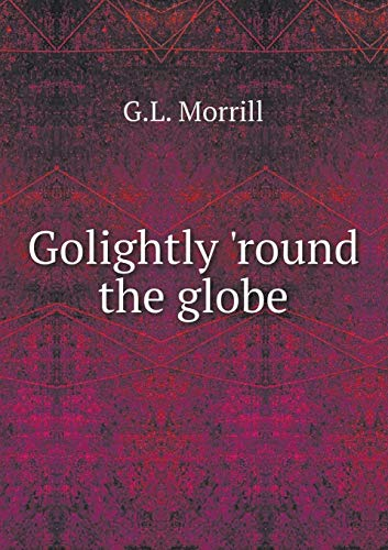 9785518516014: Golightly 'round the globe