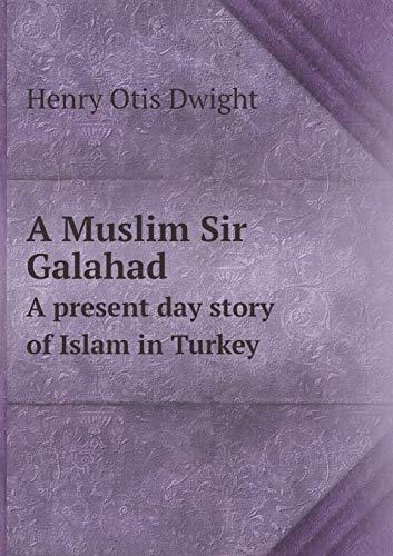 9785518517271: A Muslim Sir Galahad A present day story of Islam in Turkey