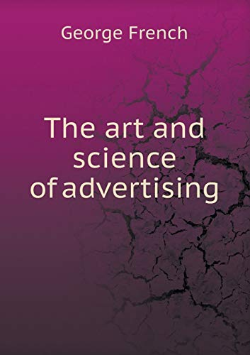 9785518518124: The art and science of advertising