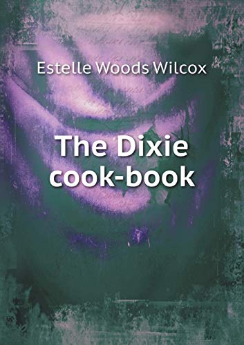 9785518520615: The Dixie cook-book