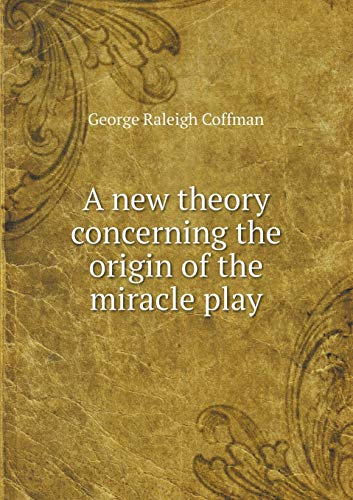 9785518524972: A new theory concerning the origin of the miracle play