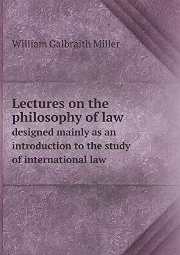 9785518526310: Lectures on the philosophy of law designed mainly as an introduction to the study of international law