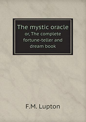 9785518526907: The mystic oracle or, The complete fortune-teller and dream book