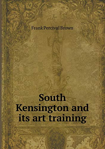 9785518529991: South Kensington and its art training