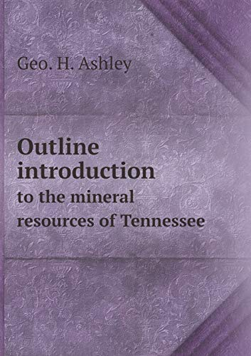 9785518531086: Outline introduction to the mineral resources of Tennessee