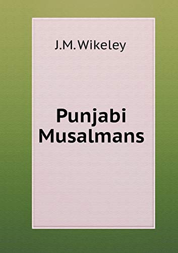 Punjabi Musalmans (Paperback): Wikeley J.M.