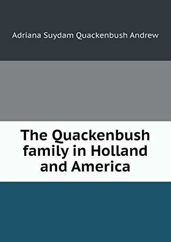 9785518534773: The Quackenbush family in Holland and America