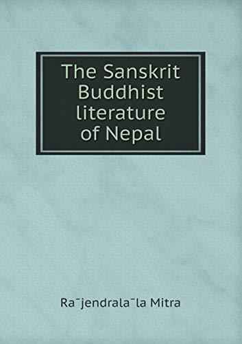 The Sanskrit Buddhist literature of Nepal (Paperback): Mitra Rajendralala