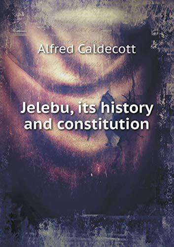 Jelebu, its history and constitution (Paperback): Caldecott Alfred