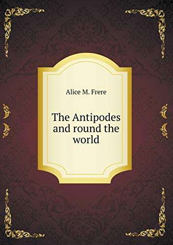9785518540385: The Antipodes and Round the World
