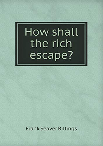 9785518542433: How shall the rich escape?