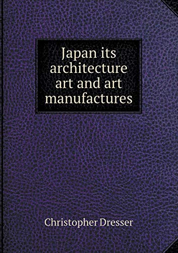 9785518545304: Japan Its Architecture Art and Art Manufactures