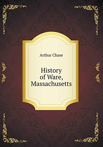 9785518545571: History of Ware, Massachusetts