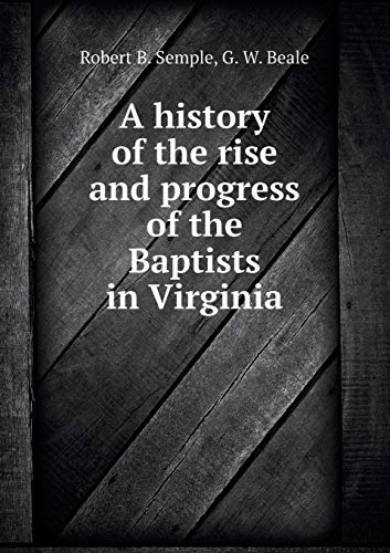 9785518545632: A history of the rise and progress of the Baptists in Virginia