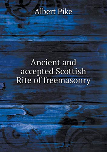 9785518546400: Ancient and accepted Scottish Rite of freemasonry
