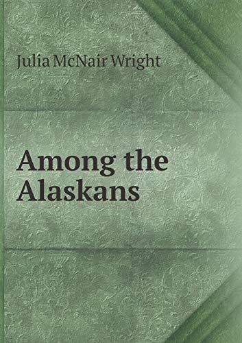 9785518556706: Among the Alaskans